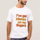 Blistered Fingers T-Shirt