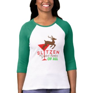 Blitzen... The Greatest Reindeer of All!