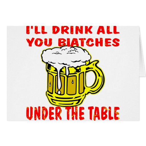 blk_Beer_Drink_Biatches_Table Greeting Card