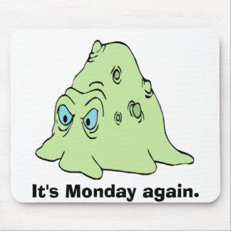 Blob, It's Monday again. Mouse Mat
