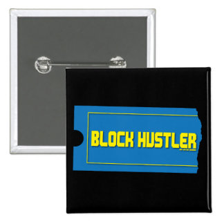 Block Hustler Pinback Buttons