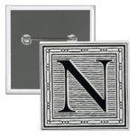 "Block Letter ""N"" Woodcut Woodblock Inital Pinback Buttons"
