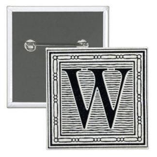 "Block Letter ""W"" Woodcut Woodblock Inital Pinback Button"