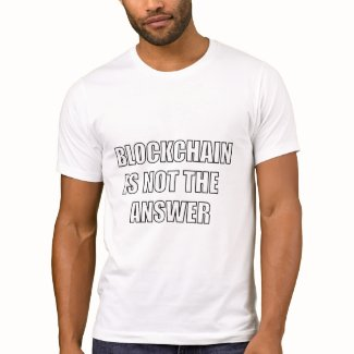 Blockchain is not the answer - Men's T-Shirts