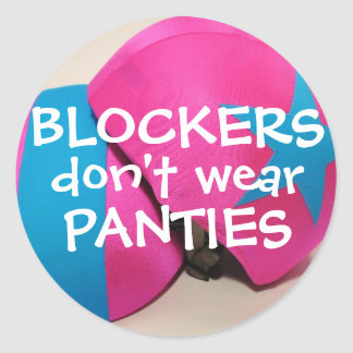 Blockers dont wear panties classic round sticker