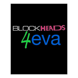 Blockheads4eva Poster