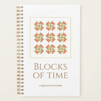 """Blocks of TIme"" Quilter's Planner"