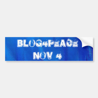 Blog4Peace Nov 4th Bumper Sticker