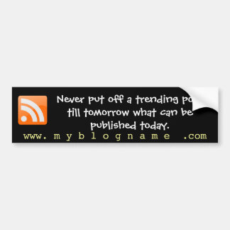 Blog Humor Quotes for Bloggers Car Bumper Sticker