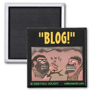 """""""BLOG!"""" magnet $3.00"""