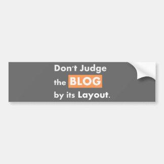 Blog quotes Don't Judge Bumper Sticker