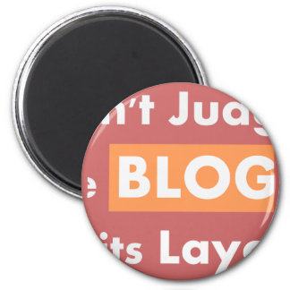 Blog quotes Don't Judge Magnet