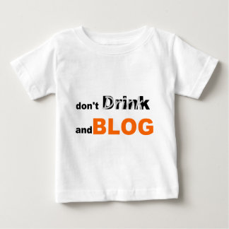 Blog quotes drink and blog baby T-Shirt