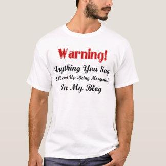Blog Warning T-Shirt