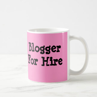 Blogger For Hire Coffee Mug, Coffee Cup