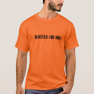 Blogger For Hire Tee Shirt - Show Off Your Talent!