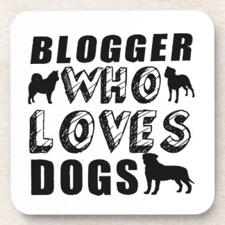 blogger Who Loves Dogs Beverage Coaster