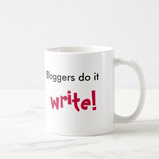 Bloggers do it, write!, classic white coffee mug
