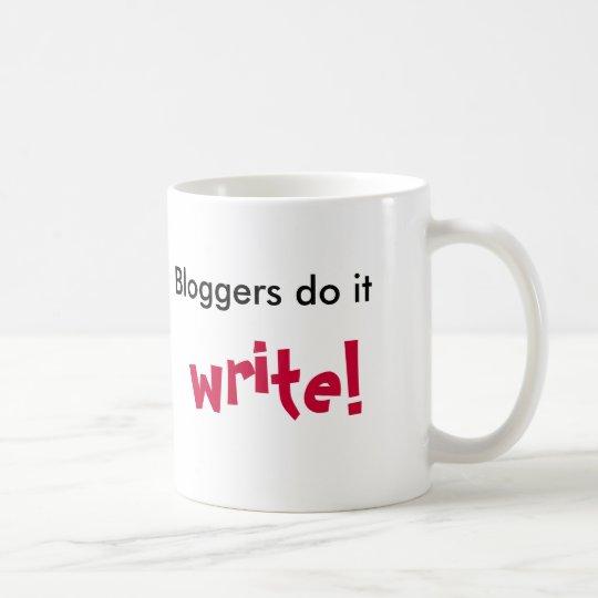 Bloggers do it, write!, coffee mug