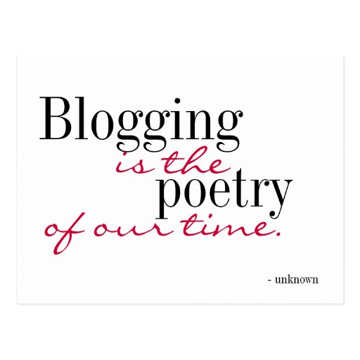 Blogging is the poetry of our time - postcard