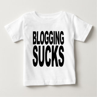 Blogging Sucks Baby T-Shirt