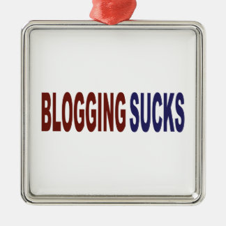 Blogging Sucks Metal Ornament