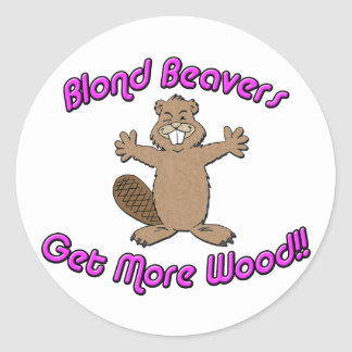 Blond Beavers Get More Wood Classic Round Sticker