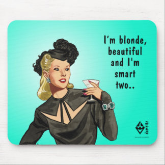 """Blonde and Beautiful"" Funny Mousepad"