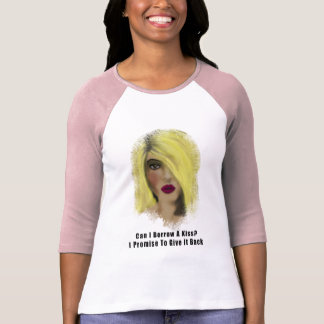 Blonde Bombshell Woman Borrow A Kiss T-Shirt