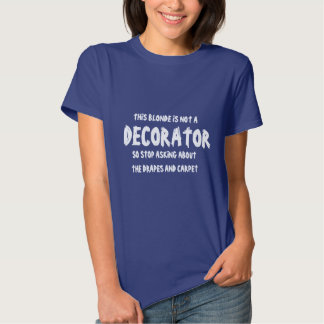 Blonde Decorator Funny Tee