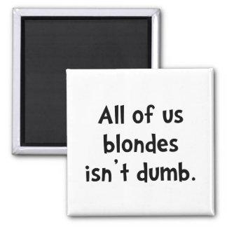 Blonde Dumb 2 Inch Square Magnet