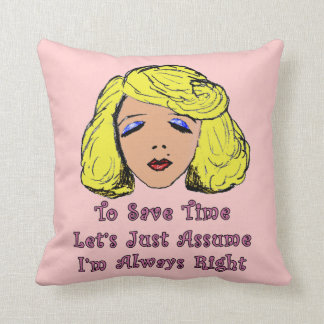 Blonde Glamour Girl Save Time Always Right Throw Pillows