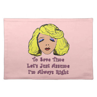 Blonde Glamour Girl Save Time Always Right Place Mats