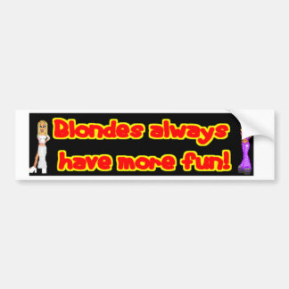 blondes always have more fun - zazzle bumper stickers