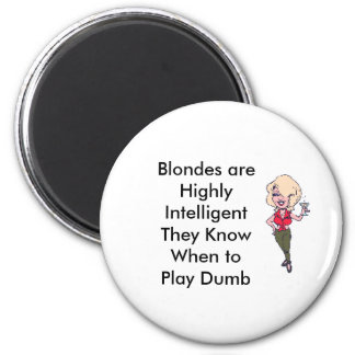 Blondes are Highly IntelligentThey... 2 Inch Round Magnet