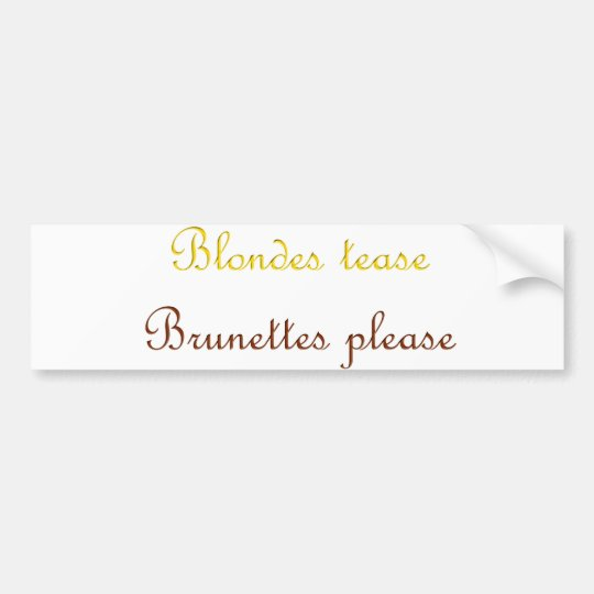 Blondes&Brunettes Bumper Sticker
