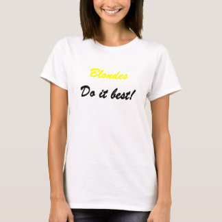 Blondes Do It Best T-Shirt