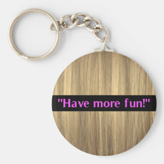 Blonde's Have More Fun Blonde Hair Keychain