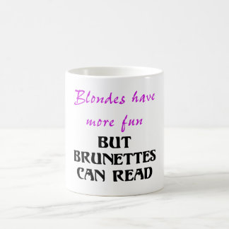 BLONDES HAVE MORE FUN, BUT BRUNETTES CAN READ CLASSIC WHITE COFFEE MUG