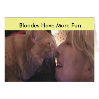 Blondes have More Fun Card