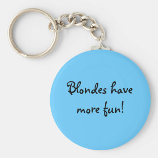 Blondes have more fun! keychain