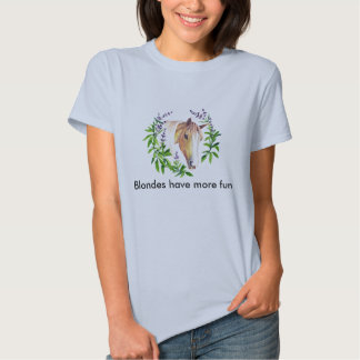 Blondes have more fun t-shirts