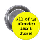 Blondes Isn't Dumb Funny Button Humor