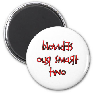 BLONDES OUR SMART TWO 2 INCH ROUND MAGNET