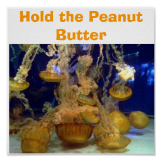"""Blondie says, """"Hold the Peanut Butter"""" Poster"""