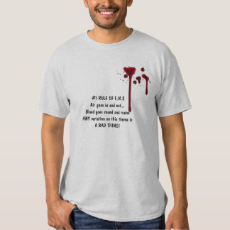 blood,  #1 RULE OF E.M.SAir goes in and out...B... T Shirt