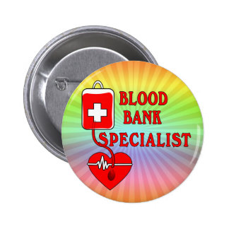 BLOOD BANK SPECIALIST PINBACK BUTTONS