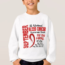 Blood Cancer Awareness Month For My Family Sweatshirt
