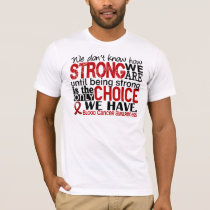 Blood Cancer How Strong We Are T-Shirt