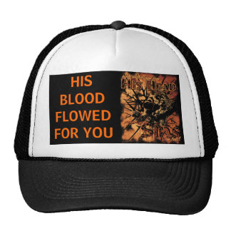 blood flowed from HIS HEAD Hat